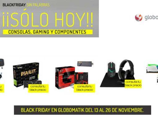 Black Friday Globomatik con consolas, gaming y componentes