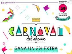 carnaval del ahorro en Globomatik